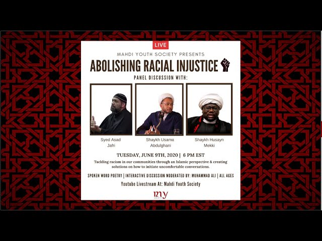 Abolishing Racial Injustice| Br. Asad Jafri,Sh. Hussain Makki And Shaykh Usama Abdulghani | 2020 | English
